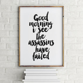 GOOD MORNING,Good Morning Beautiful,Gift For Husband,Gift For Wife,Funny Poster,Assassins Print,Humorous,Typography Poster,Quote Wall Art