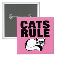 CAT BUTTONS, CATS RULE PINBACK BUTTON