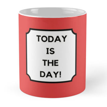 TODAY IS THE TODAY IS THE DAY by IdeasForArtists