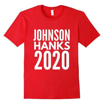 Johnson Hanks for President 2020 T-Shirt | Political Tees