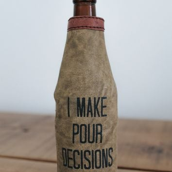 Pour Decisions Bottle Koozie