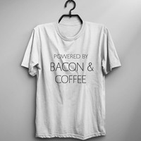 Powered by bacon & coffee shirt women graphic tee men teen clothes funny food gift women tshirt sassy cute slogan t shirts fashion clothing