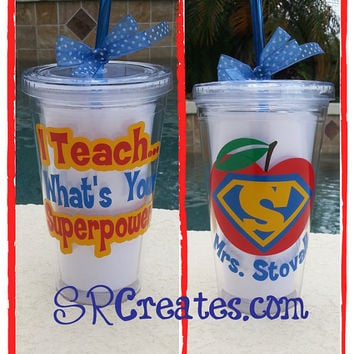 I Teach... What's Your Superpower - 16 or 20 oz Personalized Tumbler