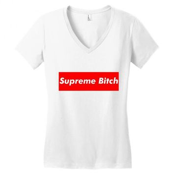 supreme bitch Women's V-Neck T-Shirt