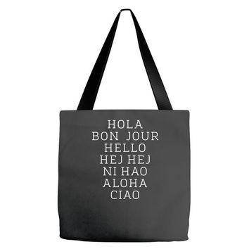 hello 7 languages hola bonjour ni hao chinese french italian Tote Bags
