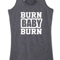 "Womens Workout wear ""BURN BABY BURN"" TankTop. RacerBack Tank Top. Exercise. Work Out. Gym."