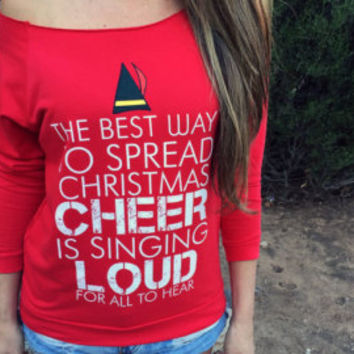 The Best Way To Spread Christmas Cheer. Is Singing Loud For All To Hear.