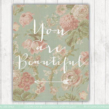 You Are Beautiful- Vintage Flower Background- Words for the Soul- Inspiration for the Home_ Quote of the Day- Teen Room Decor