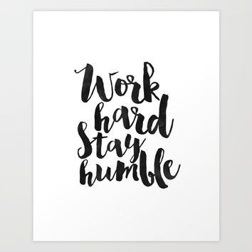 work hard stay humble, quote prints,office decor,home office desk,typography prints,wall art,quotes Art Print by AlexTypography