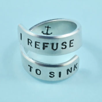 I Refuse To Sink Hand Stamped Spiral Ring Anchor Ring Personalized Gift Ring Inspiration Ring