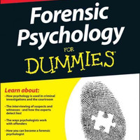 Forensic Psychology for Dummies (For Dummies): Forensic Psychology for Dummies (For Dummies (Psychology & Self Help))