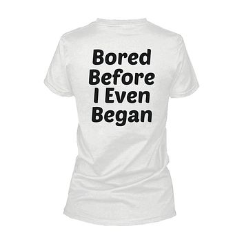 Bored Before I Even Began Back Print Women's T-Shirt