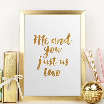 Sex & The City Quote,Me And You Just Us Two,You And me,Love Quote,Lovely Words,Gift For Boyfriend,Gift For Him,Gold Foil,Wall Art,Printable