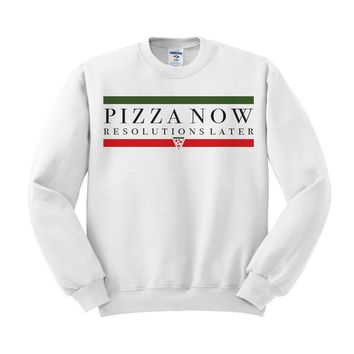 Pizza Now Resolutions Later Crewneck Sweatshirt