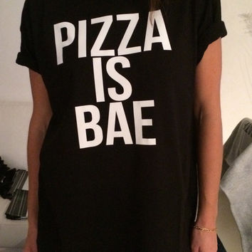 Pizza is bae Tshirt black Fashion funny slogan womens girls sassy cute