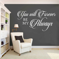 Forever Be My Always Decal | Wedding Quote | Vinyl Wall Lettering