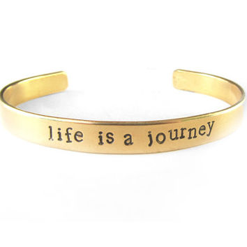 inspirational quote bracelet, hand stamped brass cuff, stacking bracelet, life is a journey, gold bracelet