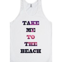 Take Me To The Beach-Unisex White Tank