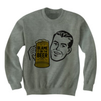 Blame It On The Beer Sweatshirt