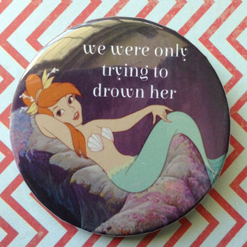 Disney Peter Pan The Mermaid Lagoon  pin, magnet or mirror pinback button mirrorback badge classic fairytale pin back fairy tale  2 1/4""