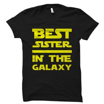 Best Sister In The Galaxy Shirt