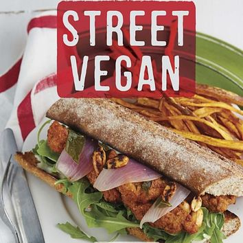 Street Vegan: Recipes and Dispatches from The Cinnamon Snail Food Truck Paperback – May 5, 2015