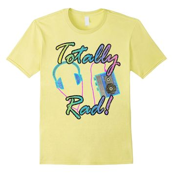 Totally Rad Funny Vintage Retro Cassette Tape 80's T-Shirt