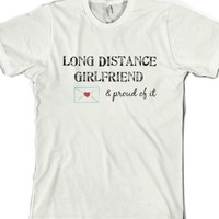 Long Distance Girlfriend (& proud of it)-Unisex White T-Shirt