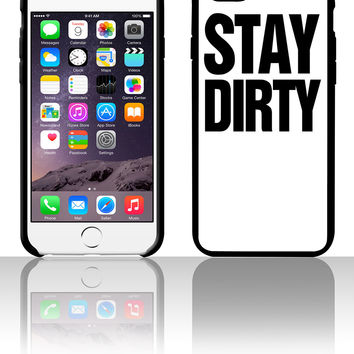 stay dirty 5 5s 6 6plus phone cases