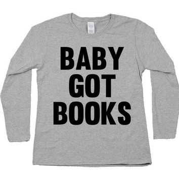 Baby Got Books -- Women's Long-Sleeve
