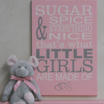 Pink Nursery Sign: Sugar and Spice and Everything Nice What Little Girls Are Made Of
