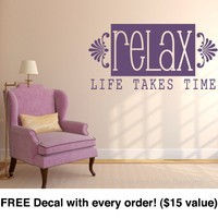 "Wall Quotes. Relax-Life Takes Time (19.75 wide x 10"" tall) CODE 033"