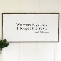 """We Were Together"" Oversized Sign"