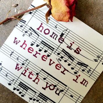 Vintage Sheet Music, Vintage Wall Art, Song Quote Art, Home Is Wherever I'm With You, Recycled Sheet Music, Love Quote, Vintage Decor