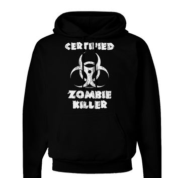 Certified Zombie Killer - Biohazard Dark Hoodie Sweatshirt by TooLoud