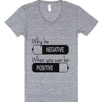 Why be negative when you can be positive-Athletic Grey T-Shirt