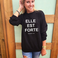 Elle Est Forte (She Is Strong) sweatshirt women top proverbs 31:25  strong girl clothing Paris fashion crewneck sweater