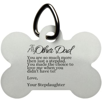 Funny Father's Day Gift For Dad From Wife, Daughter, Son, Stepdaughter, Stepson, Mom, Grandma, Mother In Law (10other dad stepdaughter UN5771 Dog Bone Pet Tag)