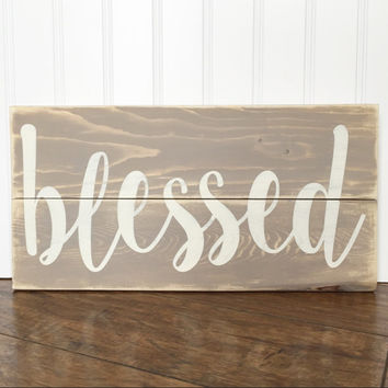 Blessed Wood Sign - Rustic - Barn wood - Shabby - Home Decor
