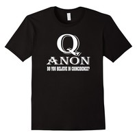 Amazon.com: Q Anon Do You Believe in Coincidence T-shirt: Clothing