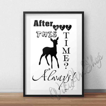 Harry Potter Poster Print, Home Decor, After all this time? Always, Albus Dumbledore, Wedding Gift, Romantic, Harry Potter quote, Art Poster