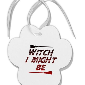 Witch I Might Be Paw Print Shaped Ornament by TooLoud