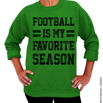 Football Is My Favorite Season - Green Unisex Crew Neck Sweatshirt