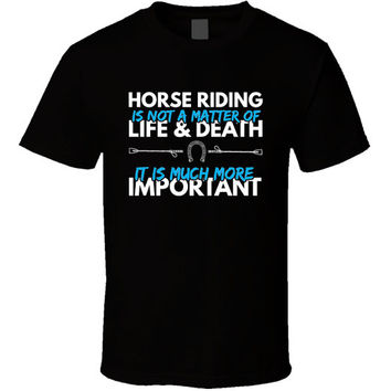 Horse Riding Is Important - Horse Riding T-shirt