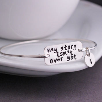 My Story isn't Over Yet Bangle Bracelet, Semicolon Bracelet, Mental Health Awareness Jewelry in Sterling Silver