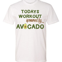 Todays Workout Sponsored by Avocado Tank or Tee