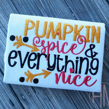 Pumpkin Spice And Everything Nice Embroidered Shirt
