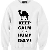 Keep Calm and Its Hump Day Sweatshirt | Yotta Kilo