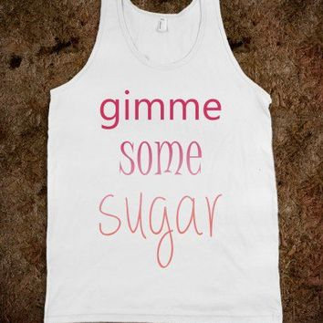"Southern ""gimme some sugar"""