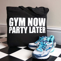 Gym Now Party Later Tote Bag